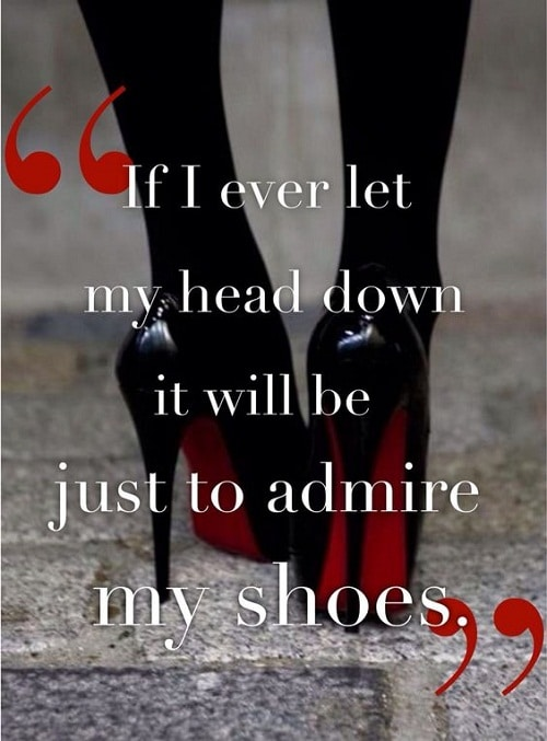 Admire my Shoes Women Empowerment Quotes