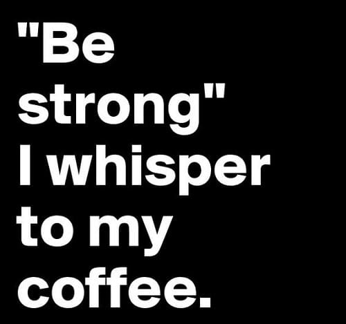 be strong funny good morning quotes
