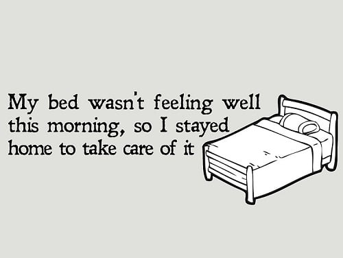 Bed wasn't Feeling Well Funny Good Morning Quotes