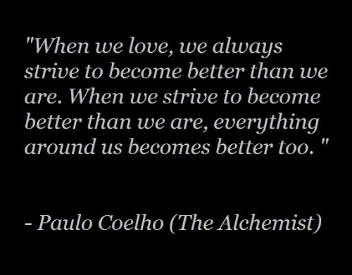 Better Too the Alchemist Quotes