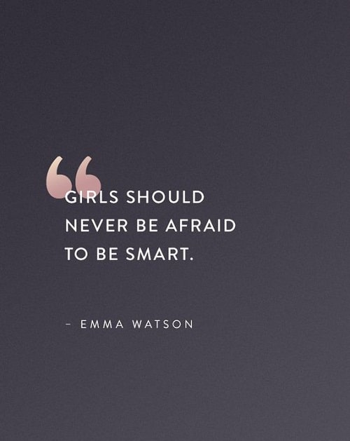 Never be Afraid to be Smart Women Empowerment Quotes