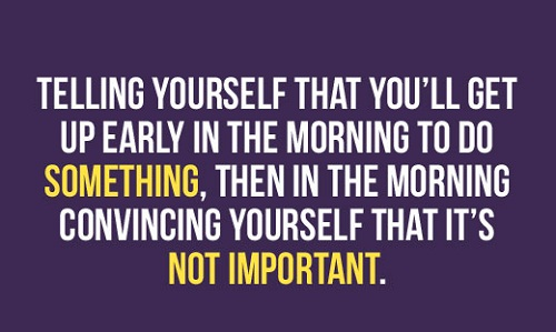 34 funny good morning quotes with images good morning quote telling yourself that youll get up early in the morning not important funny good morning quotes solutioingenieria Choice Image