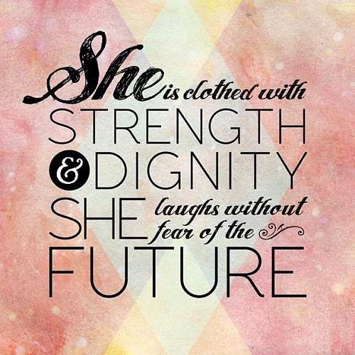 Strength and Dignity Women Empowerment Quotes