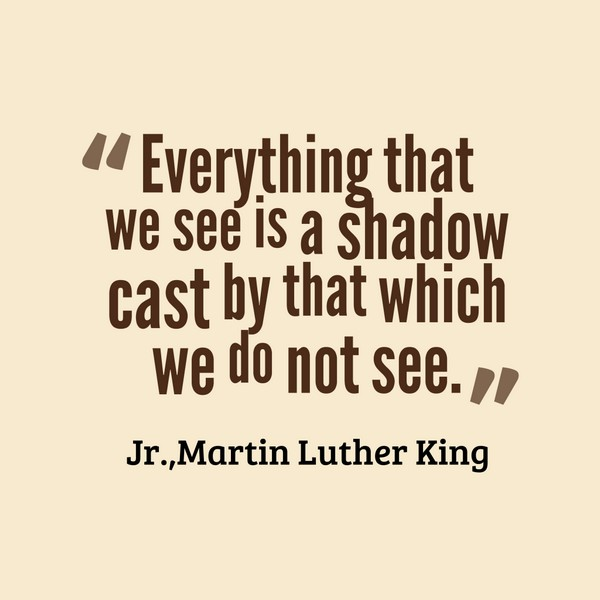 Martin Luther King Quotes On Shadow