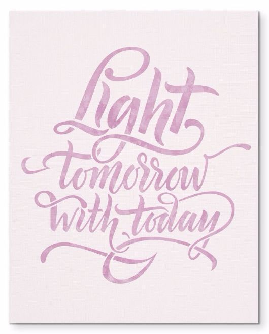 "Light Tomorrow With Today Morning Quote 8X10"" Canvas Wall Art"