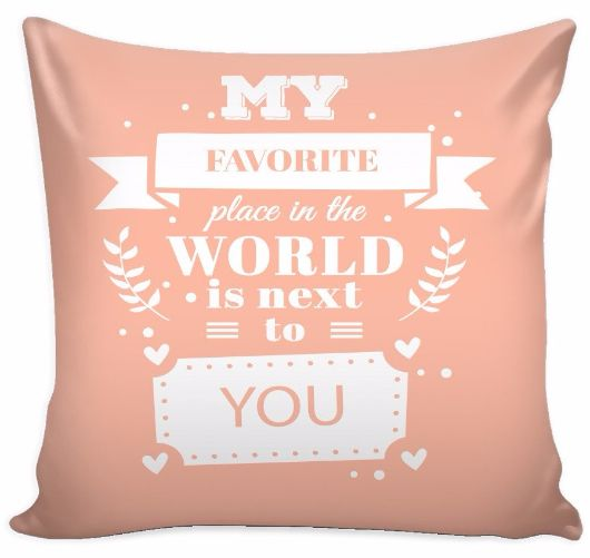 ... Place in the World is Next to You Love Quotes for Him Pillow Cover