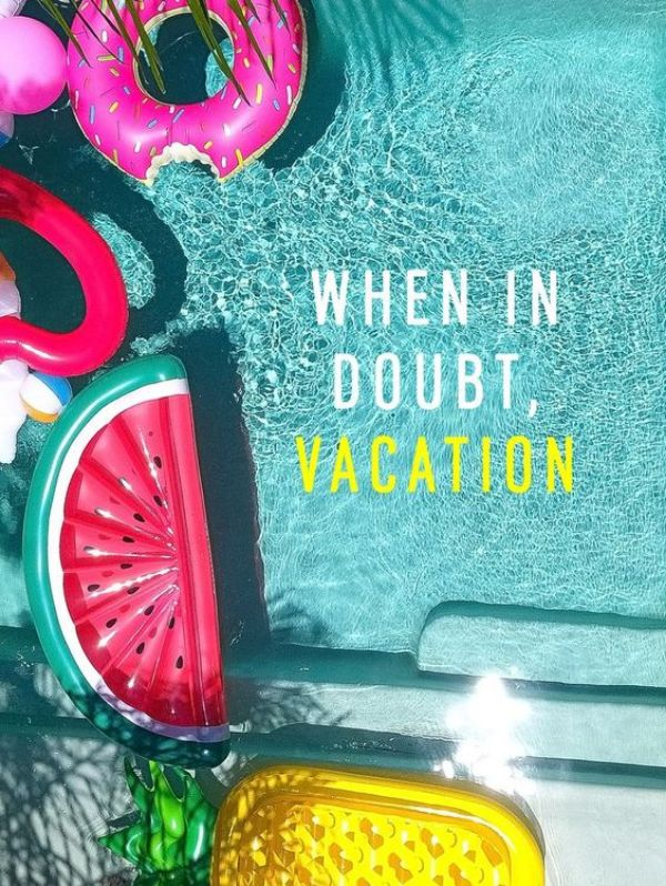 When In Doubt Vacation Clever Summer Quotes