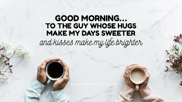 61 Sweet & Romantic Good Morning Quotes for Him - Good