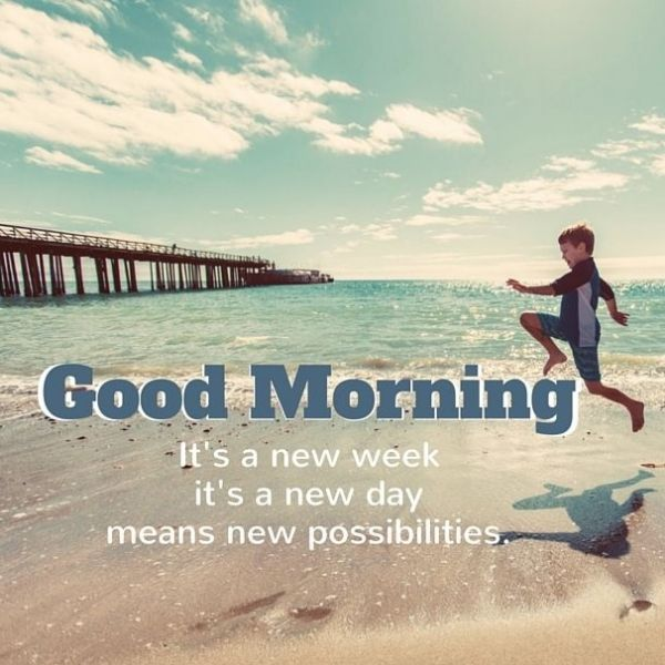 Good Morning. It's a new week. It's a new day means new possibilities.
