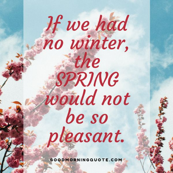 Goodbye Winter Hello Spring Quotes
