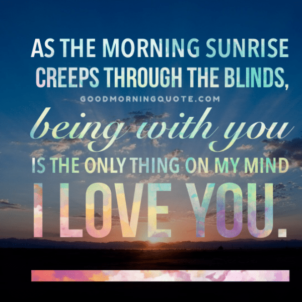 I Love You Good Morning Quotes For Him