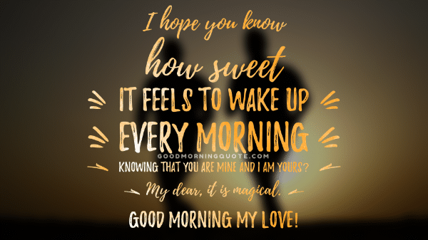 Good Morning Images For Him: 61 Sweet & Romantic Good Morning Quotes For Him