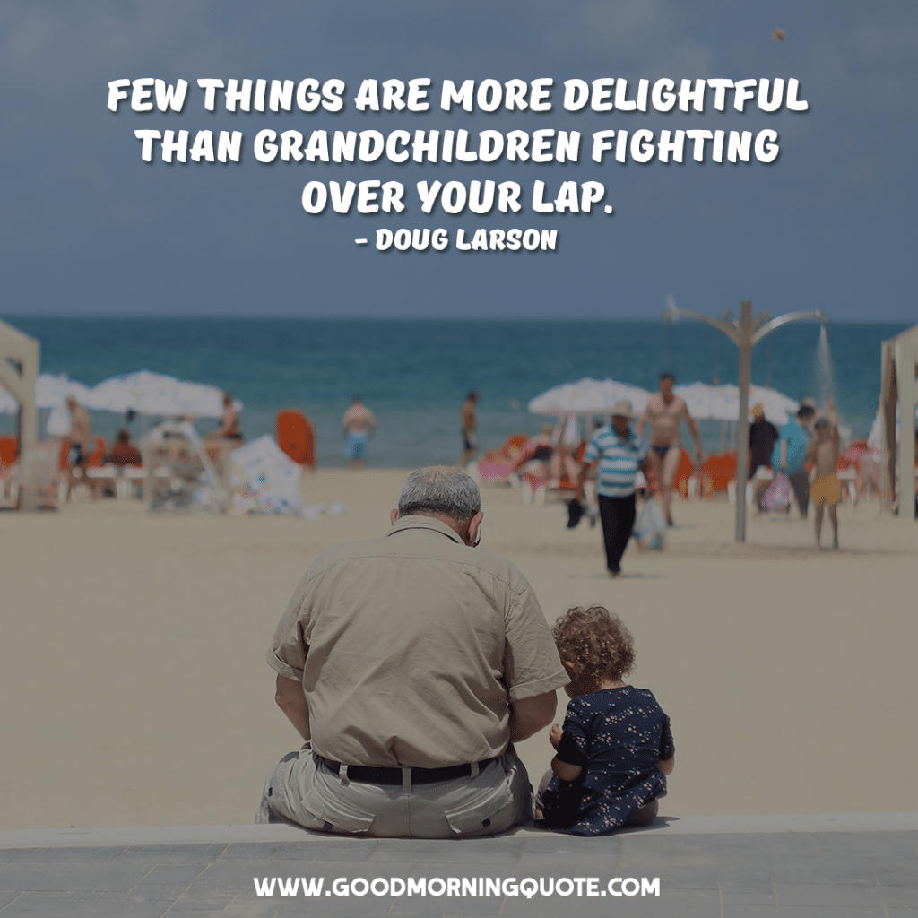 Grandchildren Quotes That You Will Love - Good Morning Quote