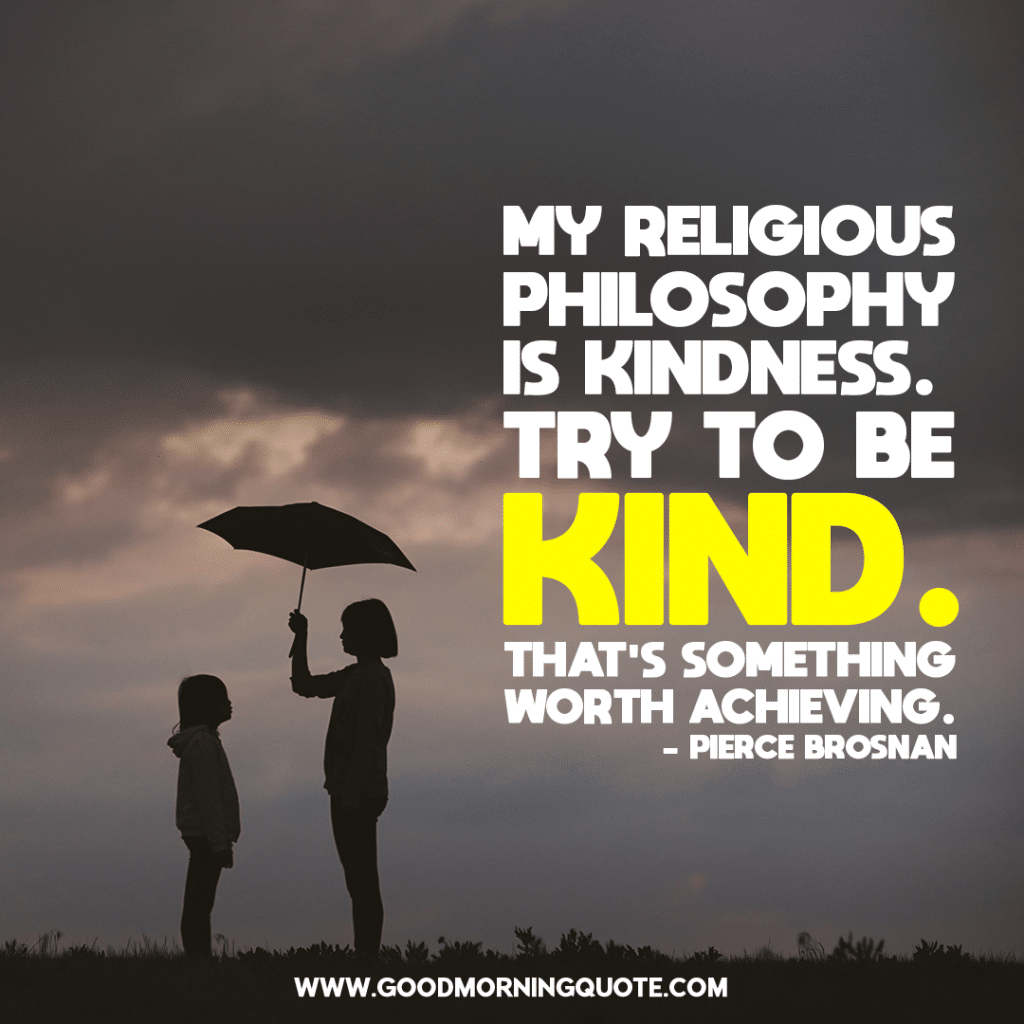 be kind quotes, quotes about being kind, kindness quotes, quotes about kindness, quotes about kindness and copassion, love and kindness quotes, inspirational quotes about kindness, short kindness quotes, being nice quotes, be kind be kind be kind,