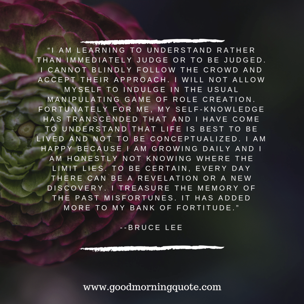 Fifteen Truly Inspiring Bruce Lee Quotes Good Morning Quote