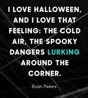 halloween quotes, quotes about halloween, trick or treat quotes, trick or treating quotes, quotes about trick or treating, candy quotes, quotes about candy, day of the dead quotes, dia de los muertos quotes, costume quotes, quotes about costumes