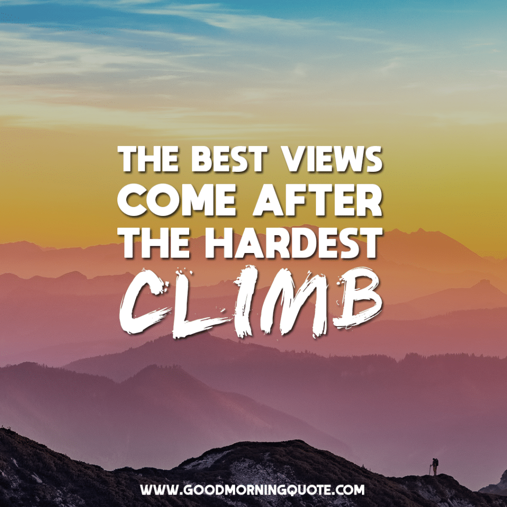 Hiking Quotes To Help Motivate You - Good Morning Quote