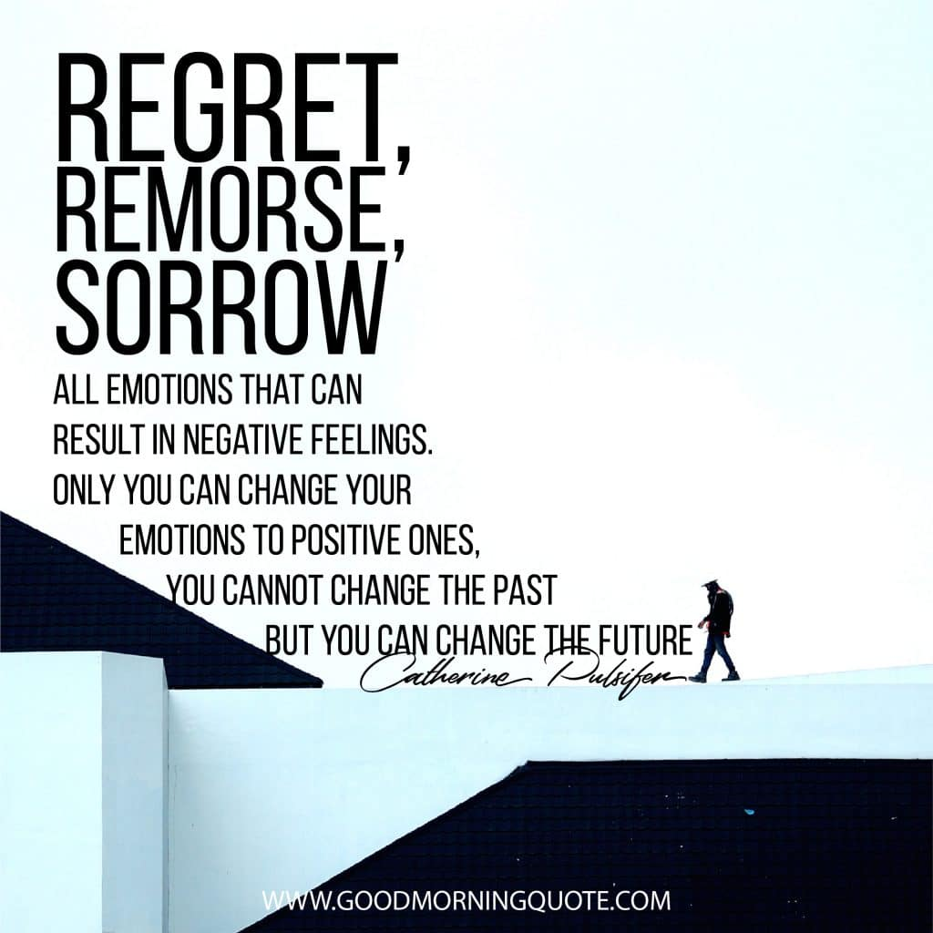 15 Motivational And Inspirational Regret Quotes Good Morning Quote
