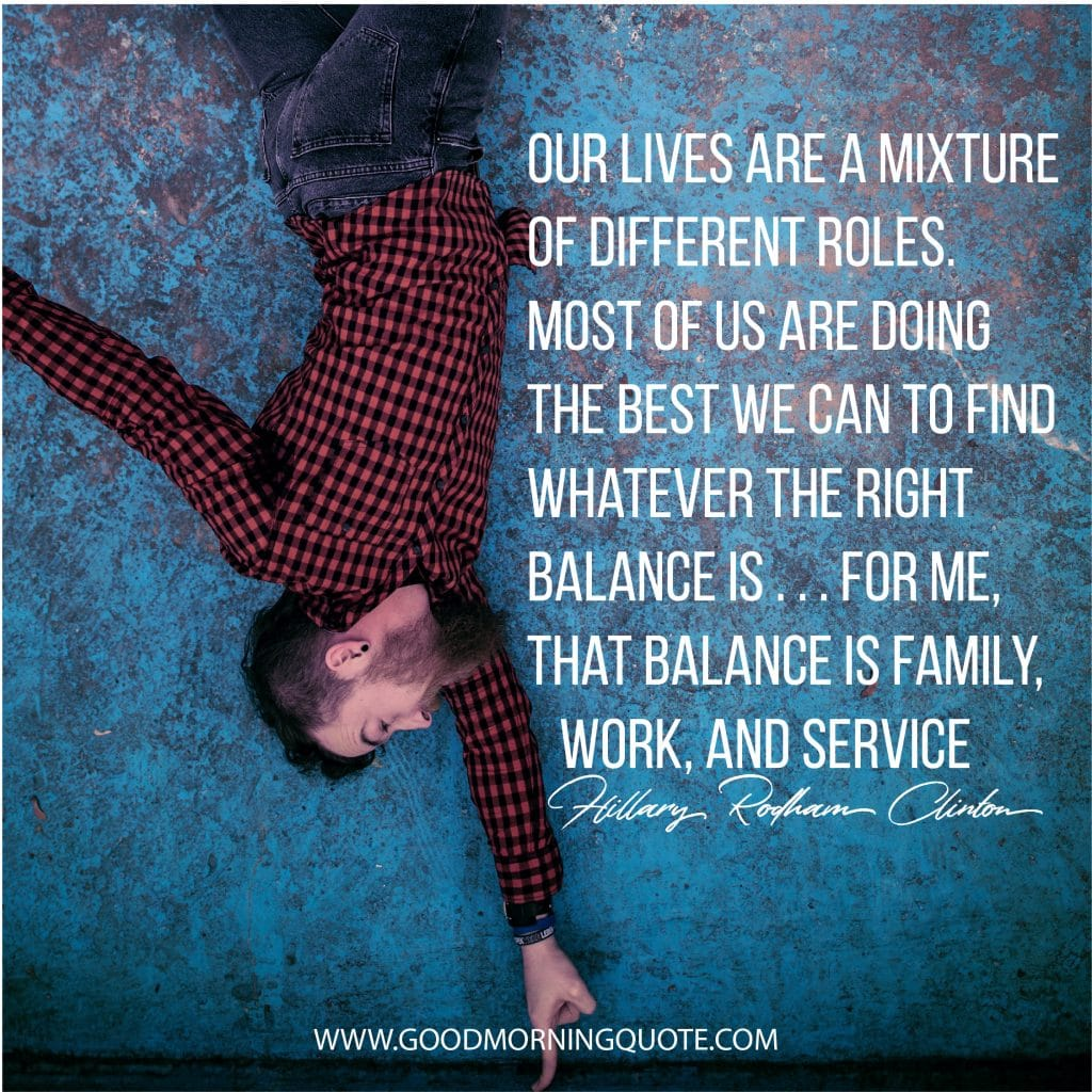 10 Balance Quotes To Help You Get Life On Track Good Morning Quote