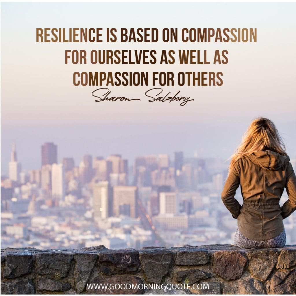 resilience quotes, adversity quotes, weather the storm quotes, resilience proverbs, famous quotes about resilience, human resilience quotes, resilience eric greitens quotes, quote about strength and resilience, quotes about being resilient, quotes on failure and resilience, team resilience quotes, workplace quotes, quotes about resilience of the human spirit, transformation quotes,